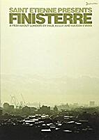 Saint Etienne presents Finisterre : a film…