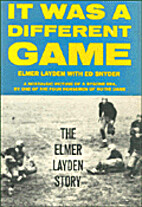 It Was a Different Game: The Elmer Laydon…