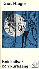 Kvicksilver och kurtisaner by Knut Haeger
