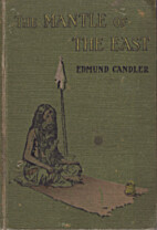 The Mantle of the East by Edmund Candler