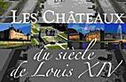 Les Châteaux du siècle de Louis XIV by…