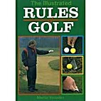 The Illustrated Rules of Golf by Martin…