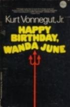 Happy Birthday, Wanda June by Kurt Vonnegut