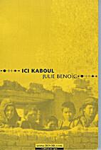 Ici Kaboul by Julie Benoic
