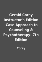 Gerald Corey Instructor's Edition -Case…