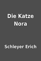 Die Katze Nora by Schleyer Erich