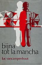 Bijna tot la Mancha by Luc Vancampenhout