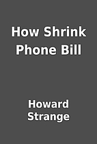 How Shrink Phone Bill by Howard Strange