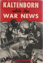 Kaltenborn Edits the War News by H. V.…