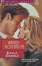 Wanted: Mom and Me by Kayla Daniels