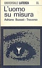 L'uomo su misura by Adriano Buzzati -…