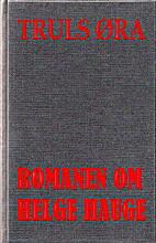 Romanen om Helge Hauge by Truls Øra