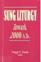 Sung Liturgy: Toward 2000 A.D. by Virgil C.…