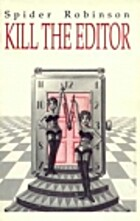 Kill the Editor by Spider Robinson