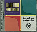 Algebra Explorations: Functions and Graphs