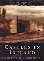 Castles in Ireland: Feudal Power in a Gaelic…