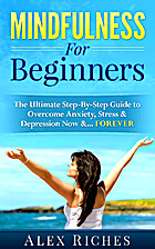 Mindfulness For Beginners: The Ultimate…