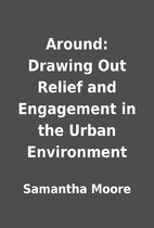 Around: Drawing Out Relief and Engagement in…