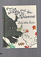Tilly and the Rhinoceros by Sheila White…