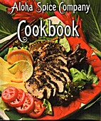 Aloha Spice Copany Cook Book by Chef Michael…