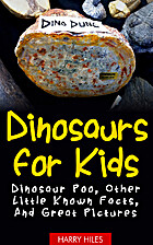 Dinosaurs for Kids: Dinosaur Poo, Other…