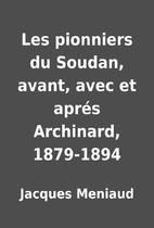 Les pionniers du Soudan, avant, avec et…