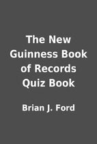 The New Guinness Book of Records Quiz Book…