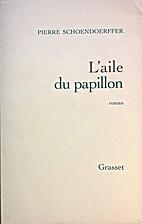 L'aile du papillon by Pierre Schoendoerffer