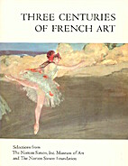 Three Centuries of French Art: Selections…