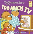 The Berenstain Bears and Too Much TV by Stan…