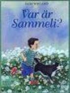 Var är Sammeli? by Ilon Wikland