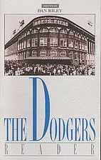 The Dodgers Reader by Dan Riley
