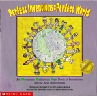 Perfect Inventions = Perfect World : An…