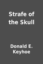 Strafe of the Skull by Donald E. Keyhoe