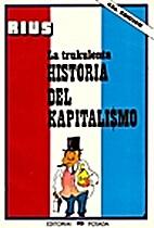 La trukulenta historia del kapitalismo / The…
