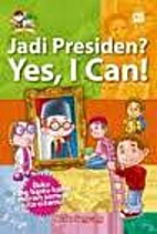 Jadi Presiden? Yes, I Can! by Sugeng Santoso