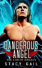 Dangerous Angel (The Earth Angels) by Stacy…