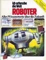 Ich erforsche die Welt: Roboter - Kenneth Gatland