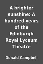 A brighter sunshine: A hundred years of the…