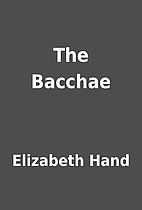 The Bacchae by Elizabeth Hand