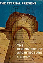 The Beginnings of Architecture by Sigfried…