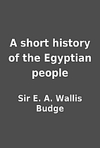A short history of the Egyptian people by…