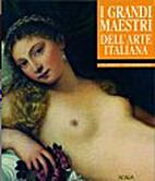 I grandi maestri dell'arte italiana by Elena…
