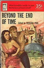 Beyond the End of Time by Frederik Pohl