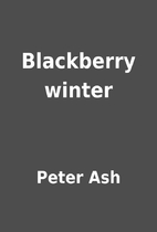 Blackberry winter by Peter Ash