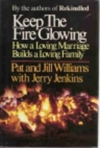Keep the fire glowing by Pat Williams