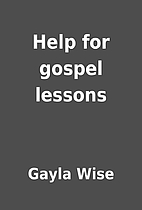 Help for gospel lessons by Gayla Wise