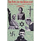 The Pope and the Holocaust by John S Rader