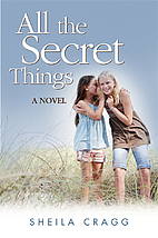 All the Secret Things by Mrs Sheila Cragg