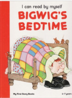 Bigwigs Bedtime (I Can Read by Myself S) by…